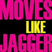 Moves Like Jagger - Single by  Jager