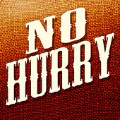 No Hurry - Single by Today