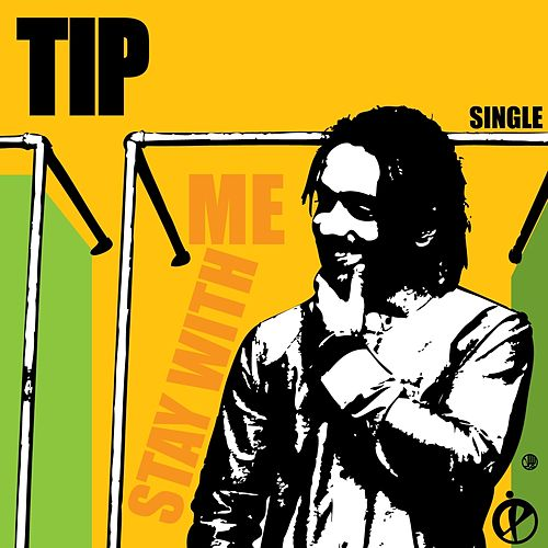 Stay with Me by T.I.P.