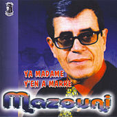 Ya Madame Y'en a marre by Mazouni