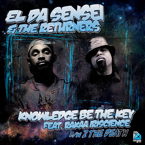 Knowledge Be the Key (feat. Rakaa Iriscience) [Maxi Single] by El Da Sensei