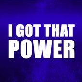 I Got That Power (I'm Alive) by Radio Hitz