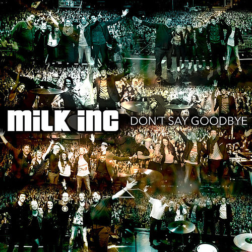 Don't Say Goodbye by Milk, Inc.