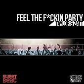 Feel The F*ckin Party by Christopher Lawrence