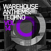 Warehouse Anthems: Techno Vol. 14 - EP by Various Artists