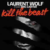 Kill the Beast by Laurent Wolf