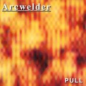 Pull by Arcwelder