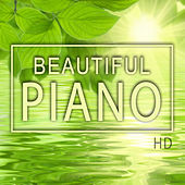 Beautiful Piano von Relaxing Piano Music Consort