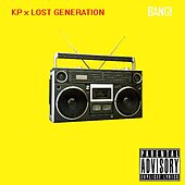 Bang (feat. Lost Generation) by KP