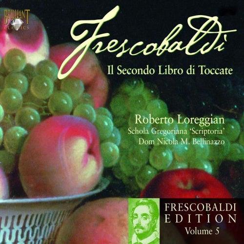 Frescobaldi: Edition Vol. 5, Secondo libro di toccate by Roberto Loreggian
