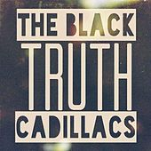 Truth by The Black Cadillacs