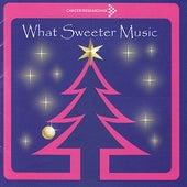 What Sweeter Music by DeChorum