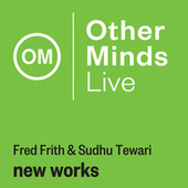 Frith & Tewari: New Works (Live) by Fred Frith