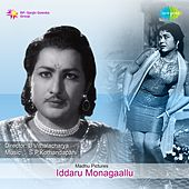 Iddaru Monagaallu (Original Motion Picture Soundtrack) by Various Artists
