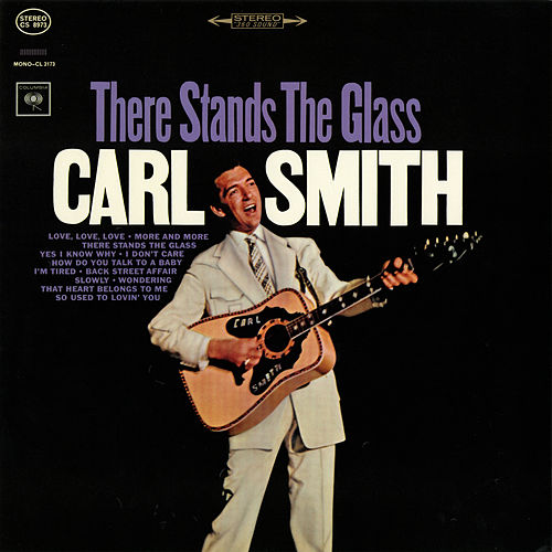 There Stands the Glass by Carl Smith