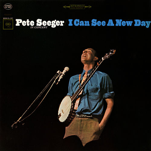 I Can See a New Day (Live) by Pete Seeger