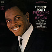 Everything I Have Is Yours by Freddie Scott
