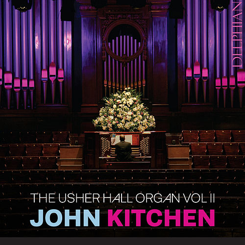The Usher Hall Organ, Vol. II by John Kitchen