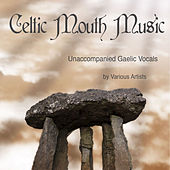 Celtic Mouth Music (Unaccompanied Gaelic Vocals) by Various Artists
