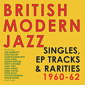 British Modern Jazz Singles, EP Tracks & Rarities 1960-62 by Various Artists