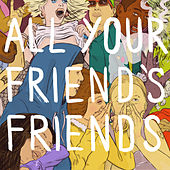 All Your Friend's Friends by Various Artists