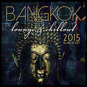 Bangkok 2015 Lounge & Chillout - Glam DJ Set by Various Artists