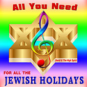 All Need for All the Jewish Holiday by David & The High Spirit