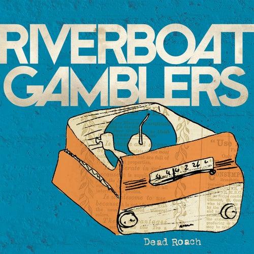 Dead Roach by Riverboat Gamblers
