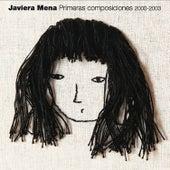 Primeras Composiciones 2000-2003 by Javiera Mena