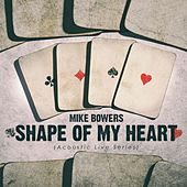 Shape of My Heart (Acoustic Live Series) by Mike Bowers