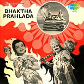 Bhaktha Prahlada (Original Motion Picture Soundtrack) by Various Artists