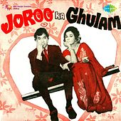 Joroo Ka Ghulam (Original Motion Picture Soundtrack) by Various Artists