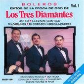 Boleros: Exitos de la Epoca de Oro de los Tres Diamantes, Vol. 1 by Los Tres Diamantes