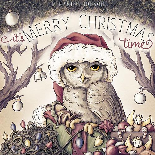It's Merry Christmas Time by Miranda Dodson