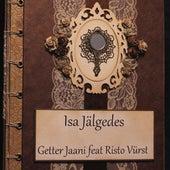 Isa Jälgedes (feat. Risto Vürst) by GETTER JAANI