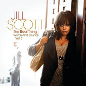 The Real Thing: Words and Sounds Vol. 3 by Jill Scott