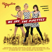 We Are The Pipettes by The Pipettes