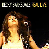 Real Live by Becky Barksdale