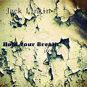 Hold Your Breath(Remix) by Jack Linkin