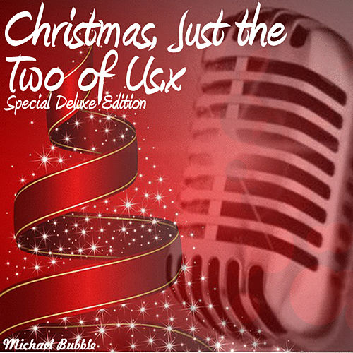 Christmas, Just the Two of Us (Special Deluxe Edition) by Michael Bubble