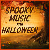 Spooky Music for Halloween! The Best Spooky Songs, Sounds, And Effects to Creep out Your Party! by Halloween