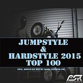 Jumpstyle & Hardstyle 2015 Top 100 (Incl. Bonus DJ Mix By Bass Inferno Inc) by Various Artists