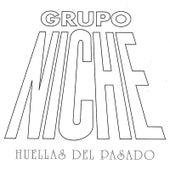 Huellas del Pasado by Grupo Niche