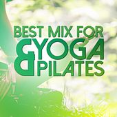 Best Mix for Yoga & Pilates by Various Artists