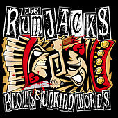 Blows & Unkind Words by The Rumjacks