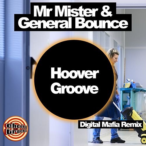 Hoover Groove (Digital Mafia Remix) by Mr. Mister