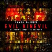 Evil Kinevil (feat. Ernestine Johnson) by David Banner