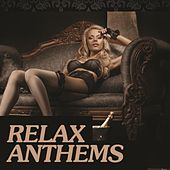 Relax Anthems by Various Artists