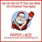 Get up! Get out of Your Lazy Beds (It's Christmas Time Again) by Paper Lace