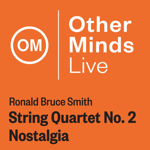 Ronald Bruce Smith: String Quartet No. 2,